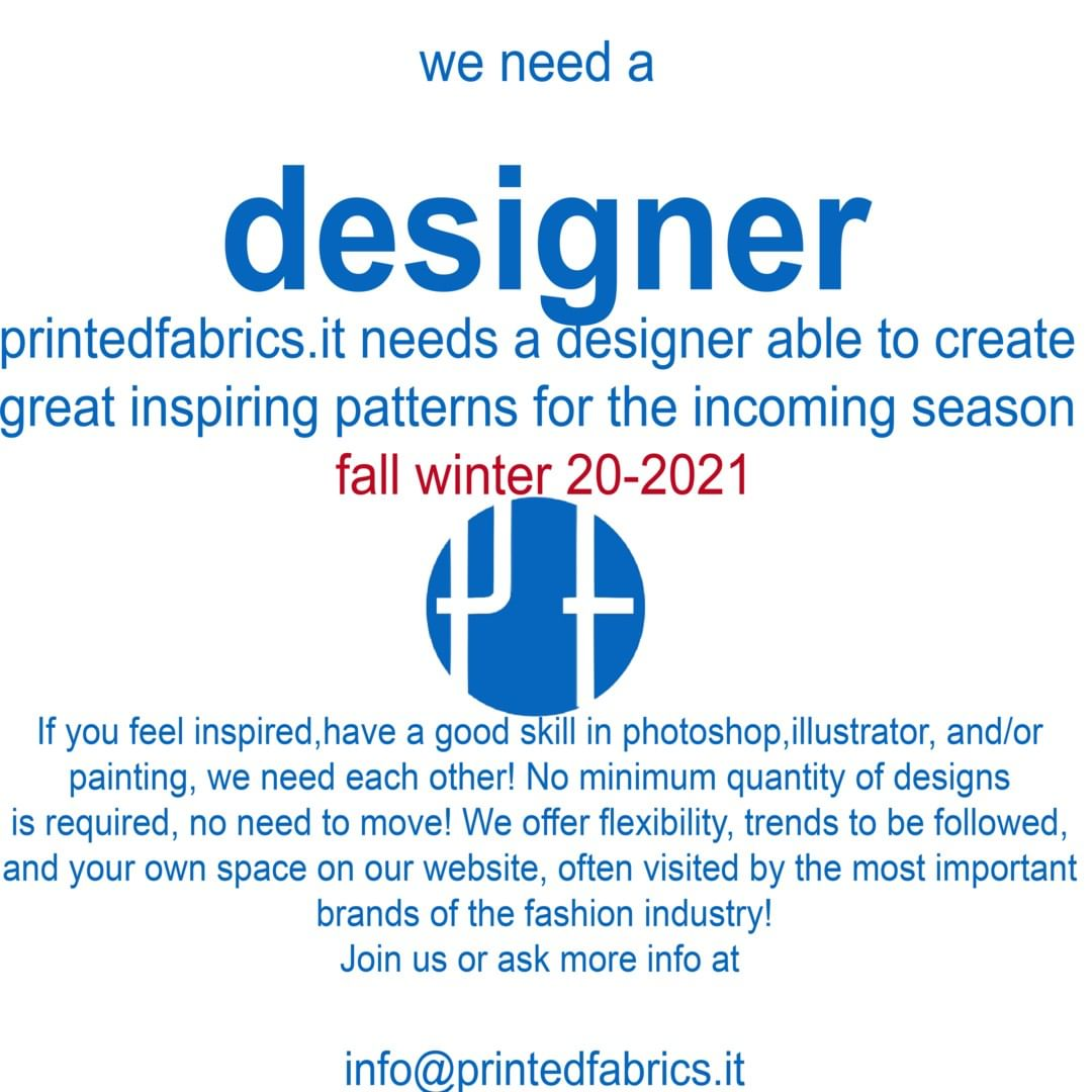 we need a #designer ! #printedfabrics needs a designer able to create great inspiring patterns for the incoming season #fall #winter #2020 #2021 .⠀⠀⠀⠀⠀⠀⠀⠀⠀ If you feel #inspired , have a #good #skill in #photoshop #illustrator , and/or #painting , we need each other ! No minimum quantity of #designs is required, no nedd to move!⠀⠀⠀⠀⠀⠀⠀⠀⠀ We offer #flexibility, #trends to be followed, and your own space on our website, often visited by the most important brands of the #fashion #industry ! #joinus ! Candidate writing at info@printedfabrics.it